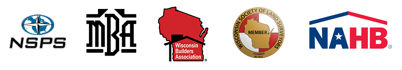 Wisconsin Society of Land Surveyors, National Society of Professional Surveyors, Metropolitan Builders Association, Wisconsin Builders Association, National Association of Home Builders